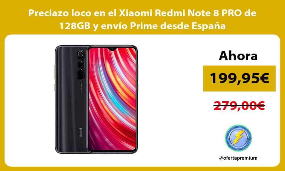 Preciazo loco en el Xiaomi Redmi Note 8 PRO de 128GB y envío Prime desde España