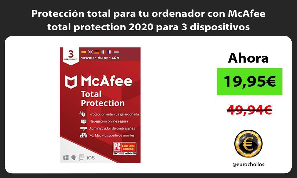 Protección total para tu ordenador con McAfee total protection 2020 para 3 dispositivos