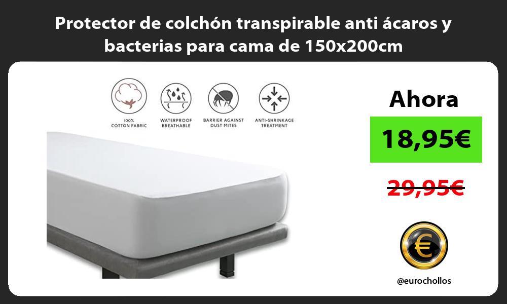 Protector de colchón transpirable anti ácaros y bacterias para cama de 150x200cm