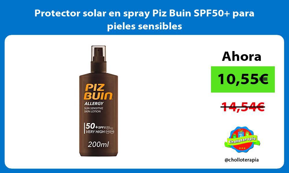 Protector solar en spray Piz Buin SPF50 para pieles sensibles