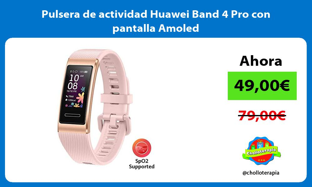 Pulsera de actividad Huawei Band 4 Pro con pantalla Amoled