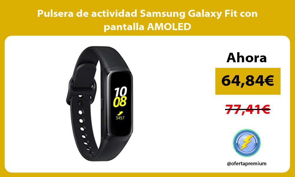 Pulsera de actividad Samsung Galaxy Fit con pantalla AMOLED