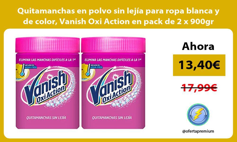 Quitamanchas en polvo sin lejía para ropa blanca y de color Vanish Oxi Action en pack de 2 x 900gr