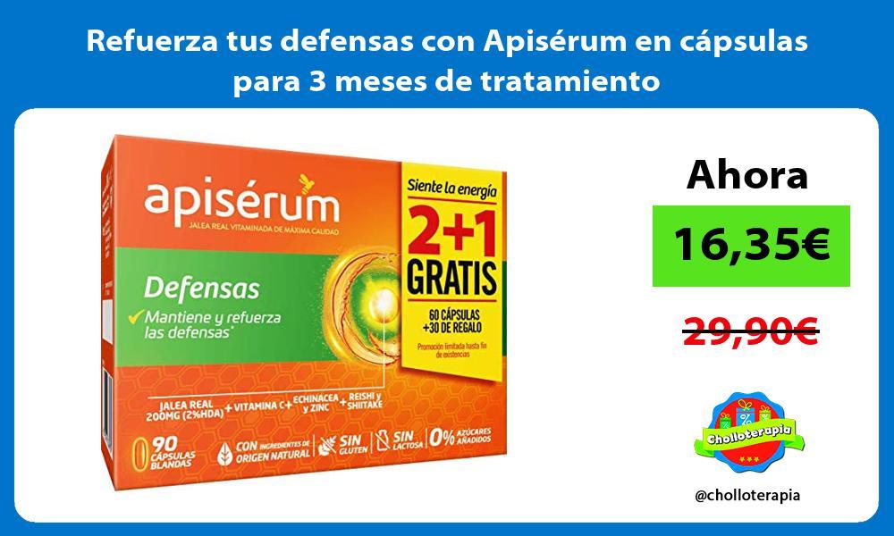 Refuerza tus defensas con Apisérum en cápsulas para 3 meses de tratamiento