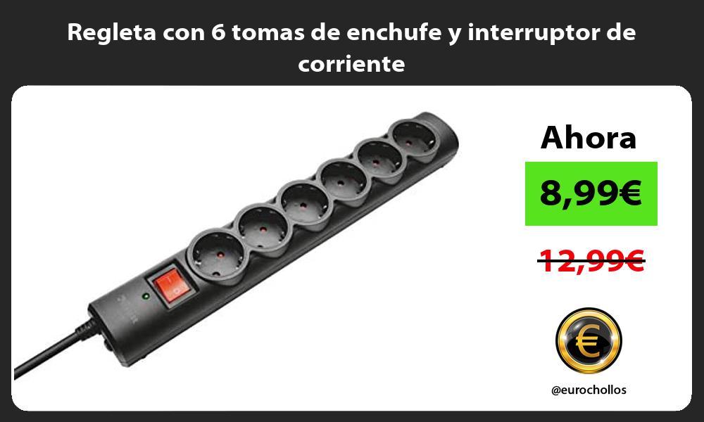 Regleta con 6 tomas de enchufe y interruptor de corriente