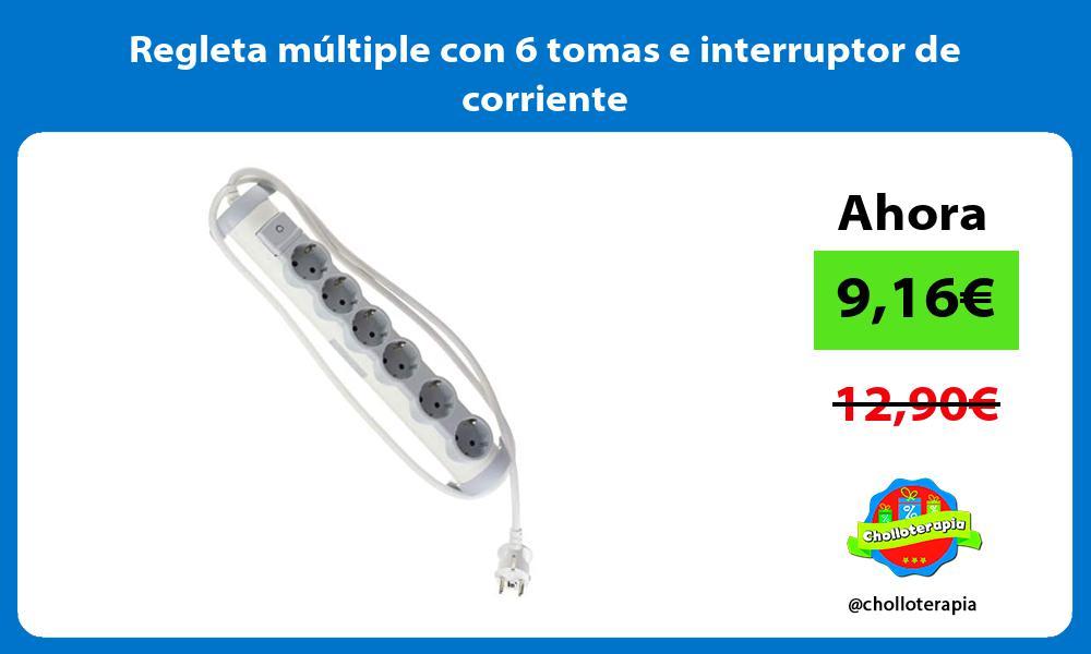 Regleta múltiple con 6 tomas e interruptor de corriente