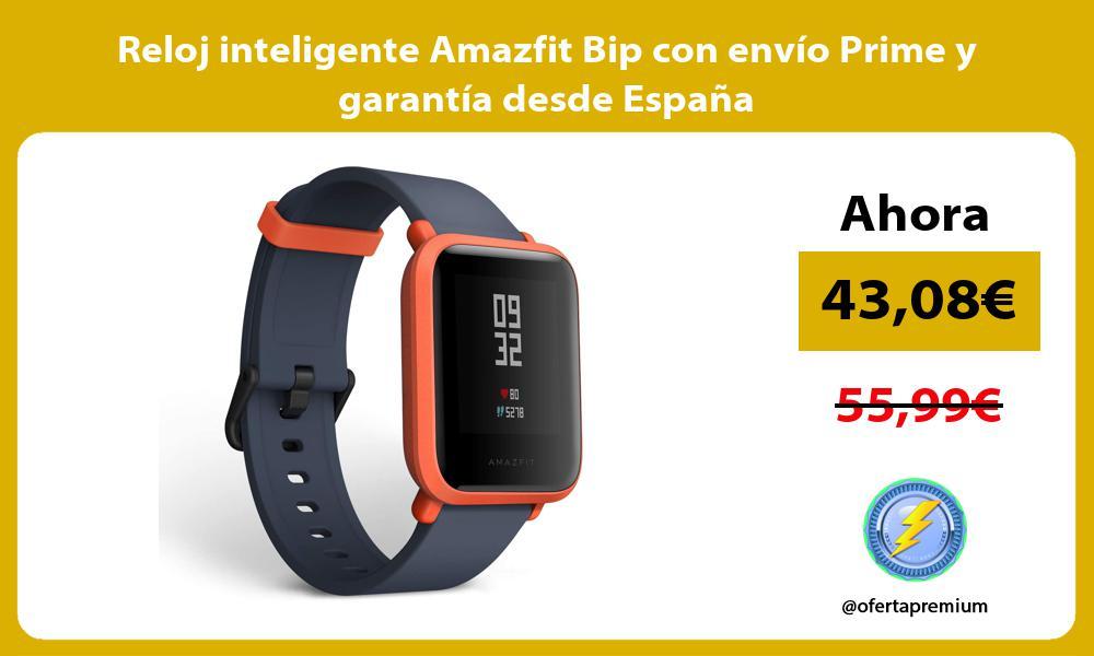 Reloj inteligente Amazfit Bip con envío Prime y garantía desde España