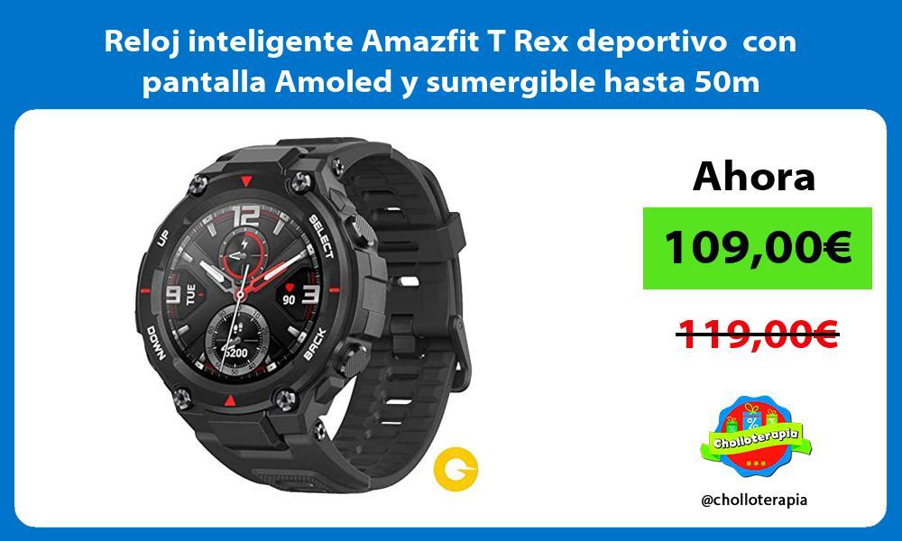 Reloj inteligente Amazfit T Rex deportivo con pantalla Amoled y sumergible hasta 50m