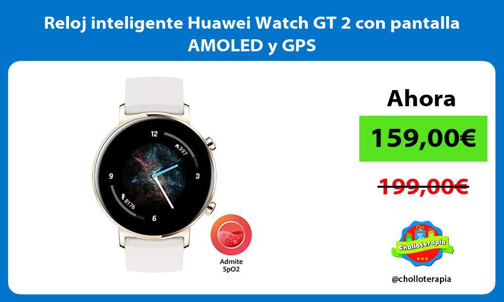 Reloj inteligente Huawei Watch GT 2 con pantalla AMOLED y GPS
