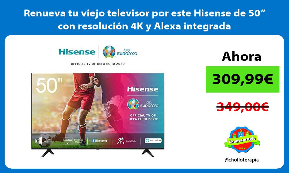"""Renueva tu viejo televisor por este Hisense de 50"""" con resolución 4K y Alexa integrada"""