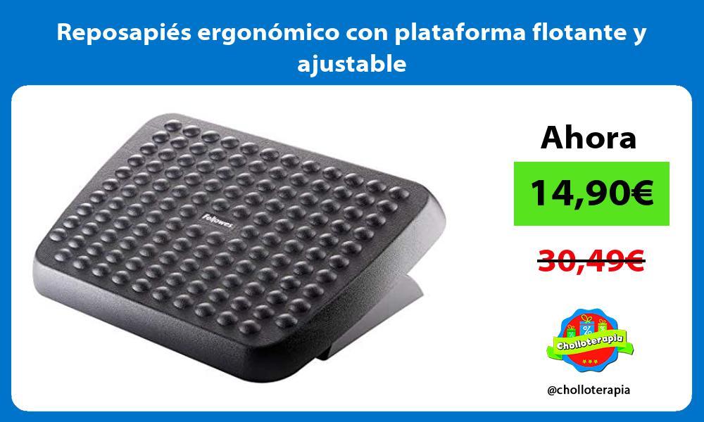 Reposapiés ergonómico con plataforma flotante y ajustable