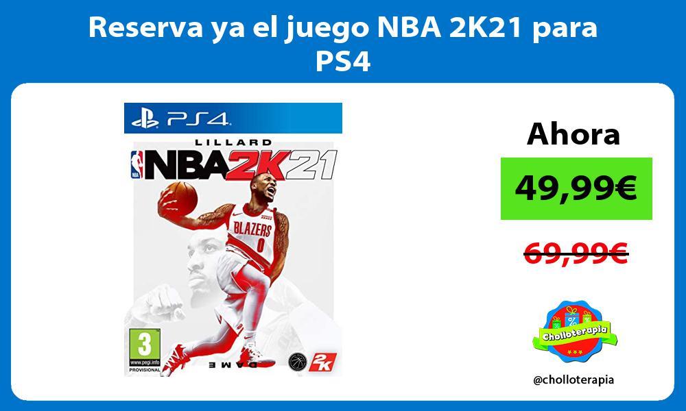 Reserva ya el juego NBA 2K21 para PS4