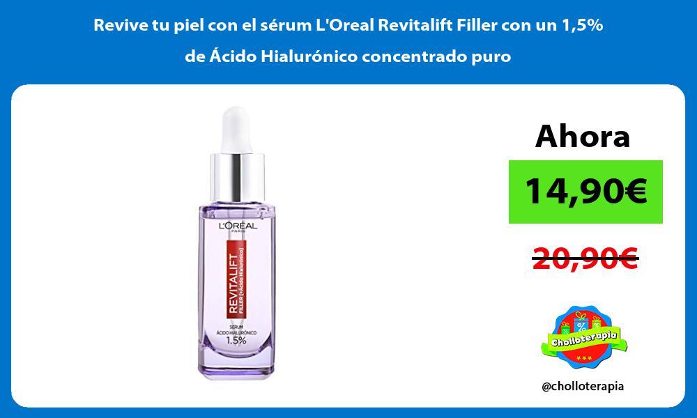 Revive tu piel con el sérum LOreal Revitalift Filler con un 15 de Ácido Hialurónico concentrado puro
