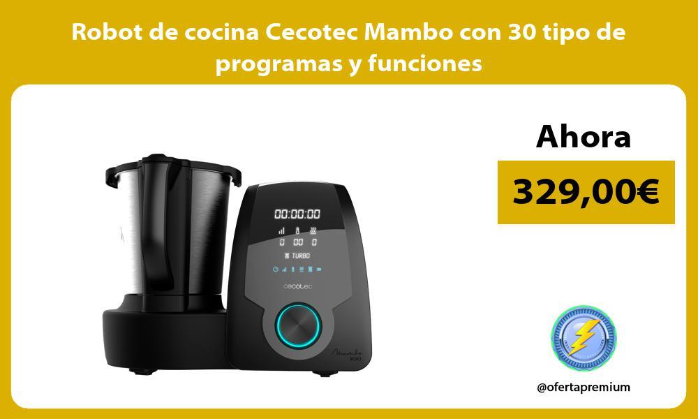 Robot de cocina Cecotec Mambo con 30 tipo de programas y funciones
