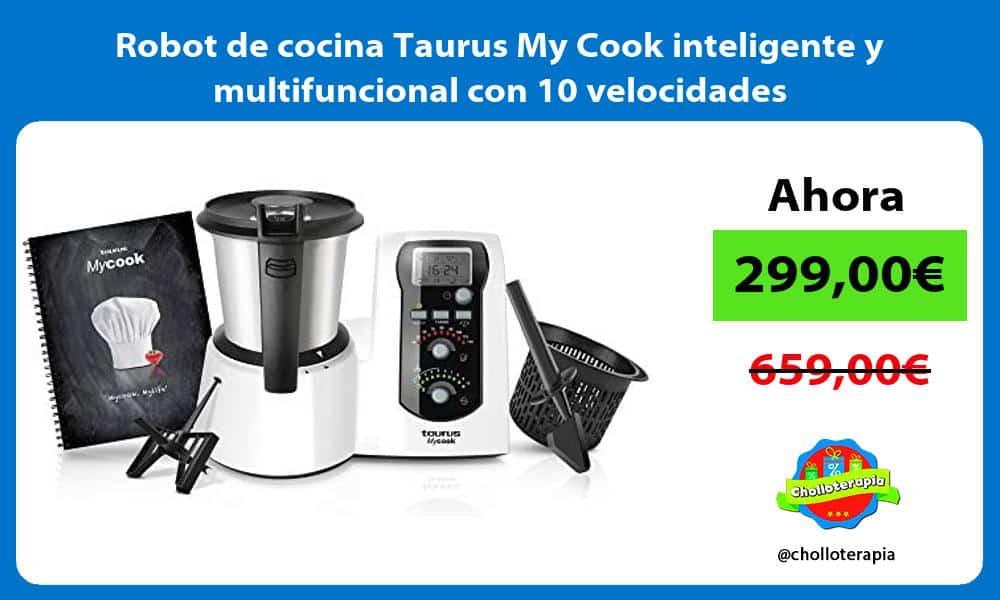 Robot de cocina Taurus My Cook inteligente y multifuncional con 10 velocidades