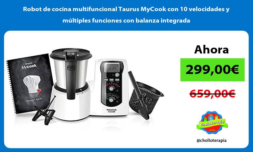 Robot de cocina multifuncional Taurus MyCook con 10 velocidades y múltiples funciones con balanza integrada