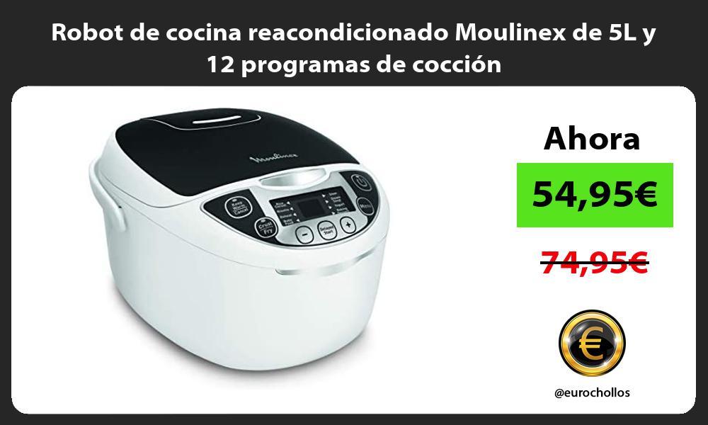Robot de cocina reacondicionado Moulinex de 5L y 12 programas de cocción