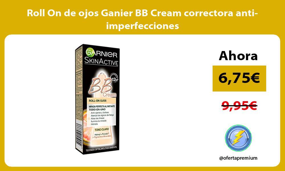 Roll On de ojos Ganier BB Cream correctora anti imperfecciones