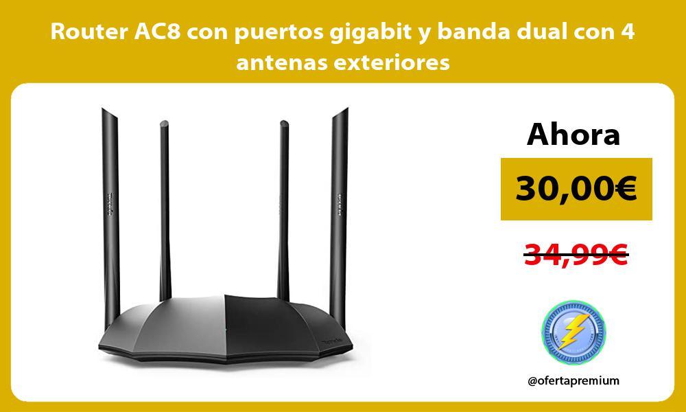 Router AC8 con puertos gigabit y banda dual con 4 antenas exteriores