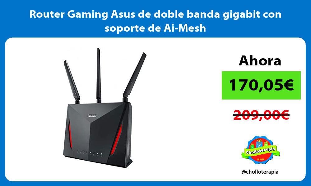 Router Gaming Asus de doble banda gigabit con soporte de Ai Mesh