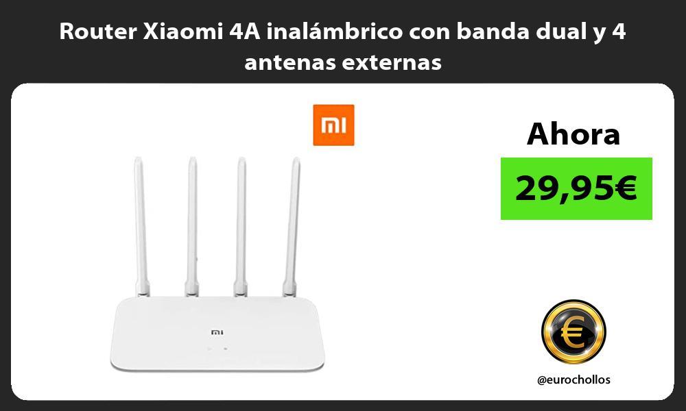 Router Xiaomi 4A inalámbrico con banda dual y 4 antenas externas