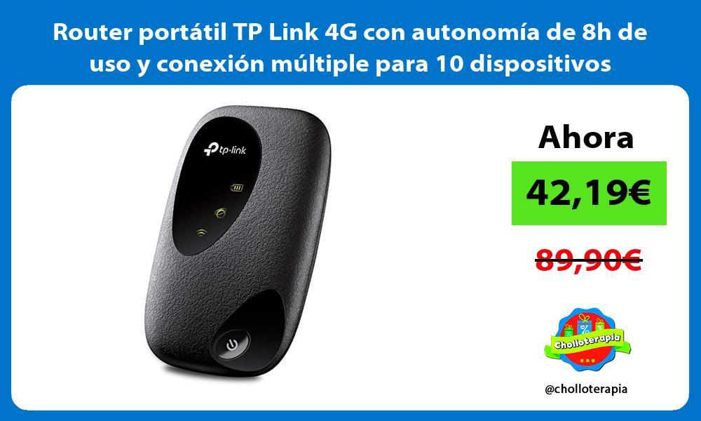 Router portátil TP Link 4G con autonomía de 8h de uso y conexión múltiple para 10 dispositivos