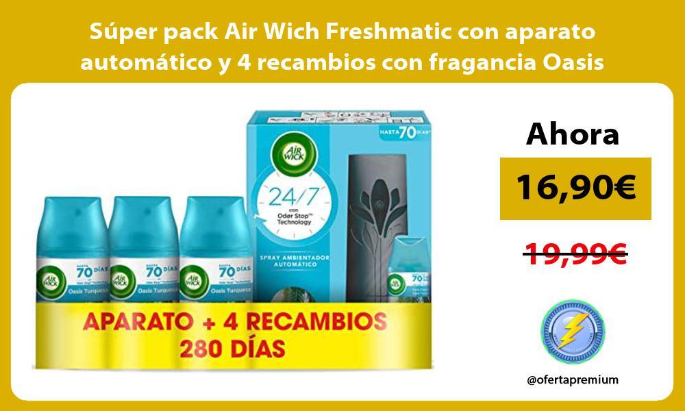 Súper pack Air Wich Freshmatic con aparato automático y 4 recambios con fragancia Oasis turquesa