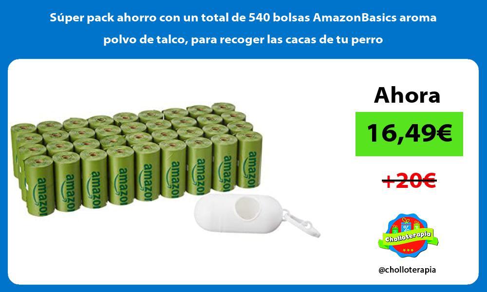 Súper pack ahorro con un total de 540 bolsas AmazonBasics aroma polvo de talco para recoger las cacas de tu perro