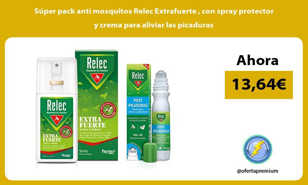 Súper pack anti mosquitos Relec Extrafuerte con spray protector y crema para aliviar las picaduras