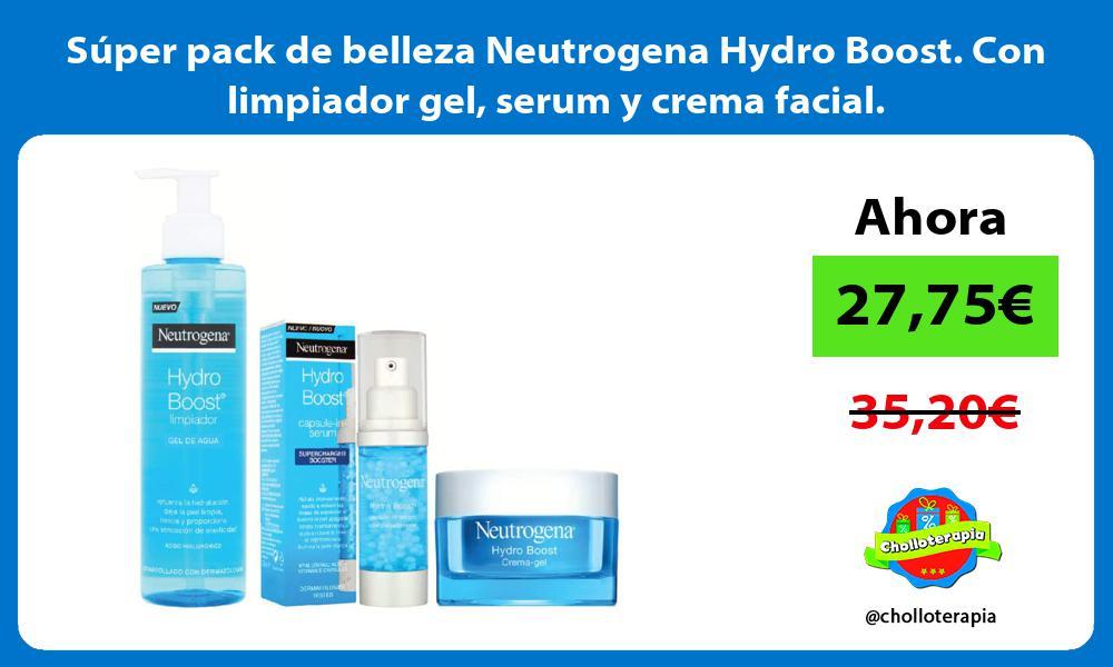 Súper pack de belleza Neutrogena Hydro Boost Con limpiador gel serum y crema facial