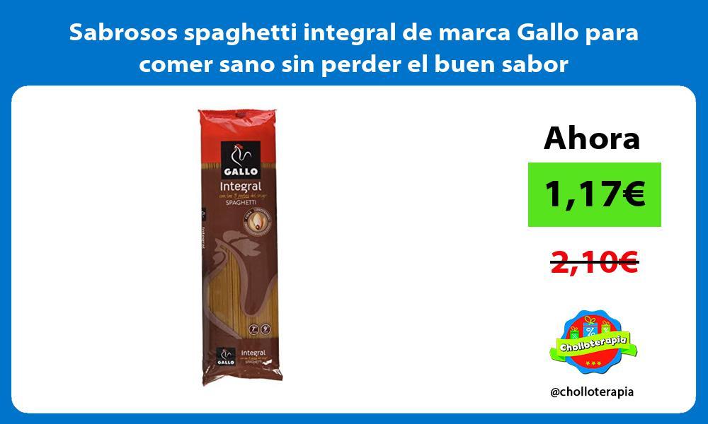 Sabrosos spaghetti integral de marca Gallo para comer sano sin perder el buen sabor
