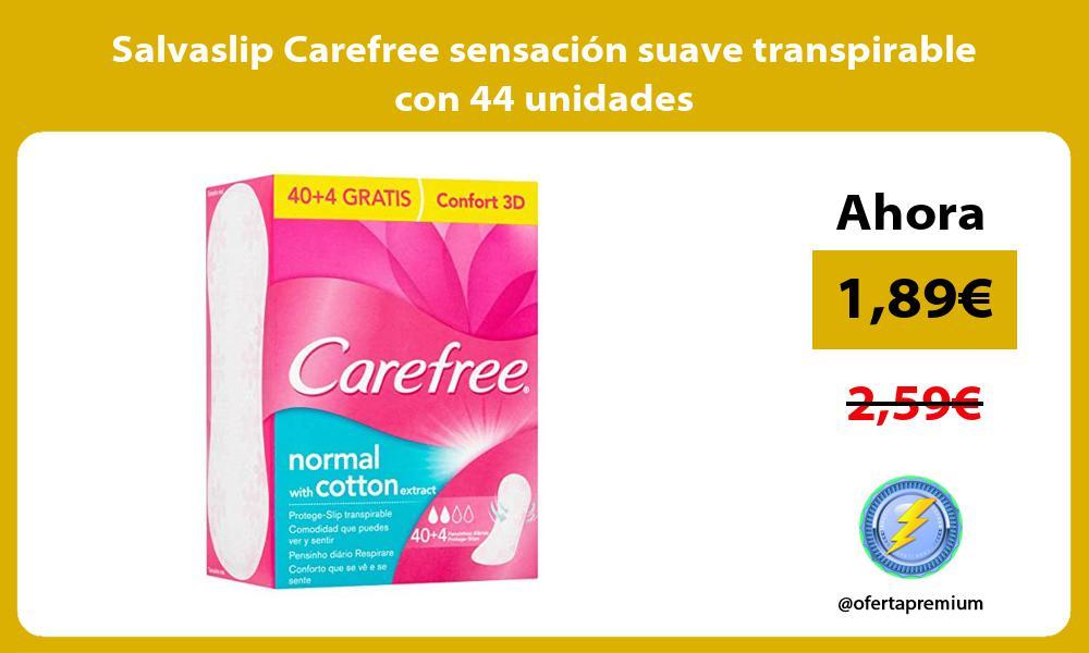 Salvaslip Carefree sensación suave transpirable con 44 unidades