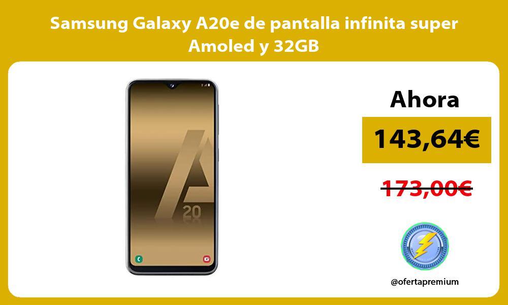 Samsung Galaxy A20e de pantalla infinita super Amoled y 32GB