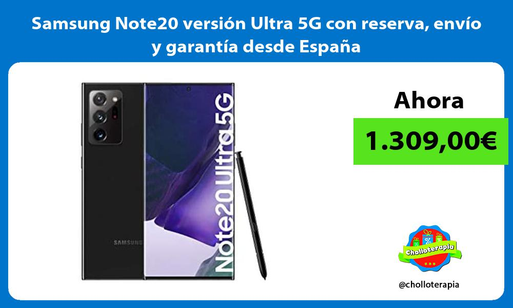 Samsung Note20 versión Ultra 5G con reserva envío y garantía desde España