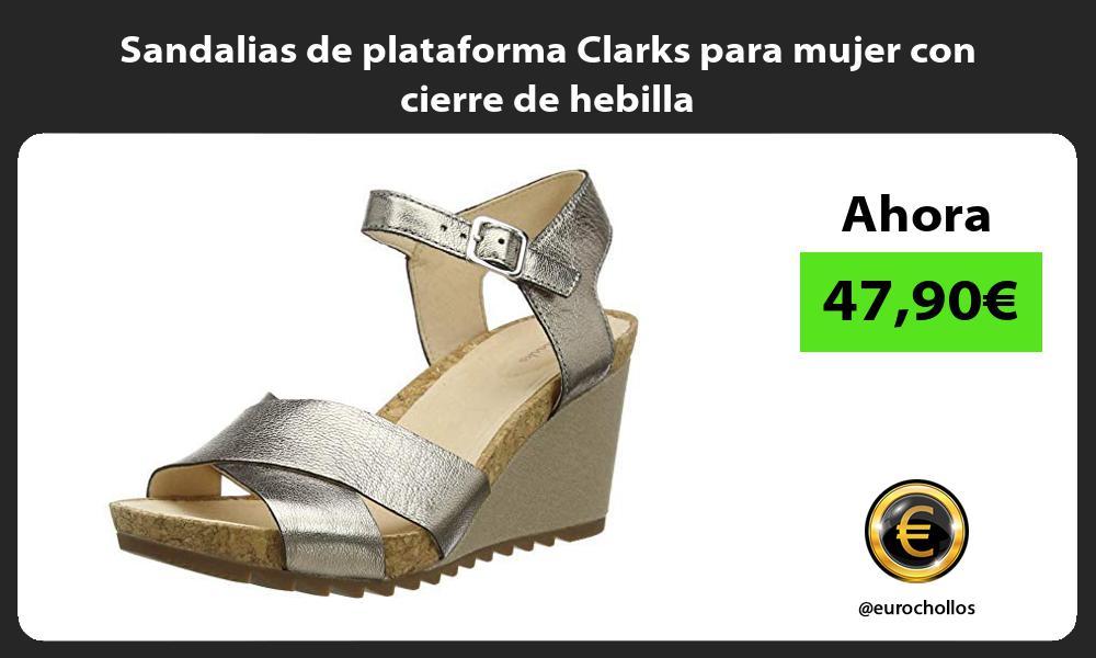 Sandalias de plataforma Clarks para mujer con cierre de hebilla