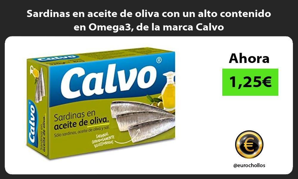 Sardinas en aceite de oliva con un alto contenido en Omega3 de la marca Calvo