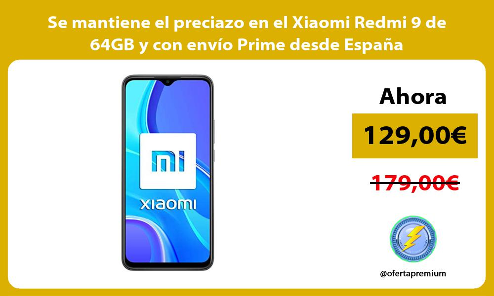 Se mantiene el preciazo en el Xiaomi Redmi 9 de 64GB y con envío Prime desde España