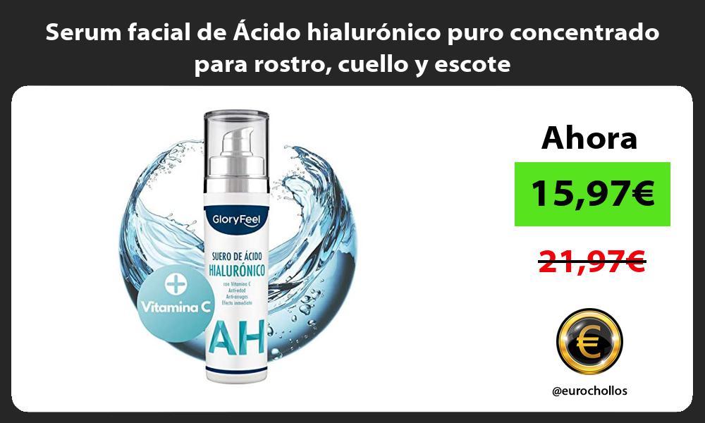 Serum facial de Ácido hialurónico puro concentrado para rostro cuello y escote