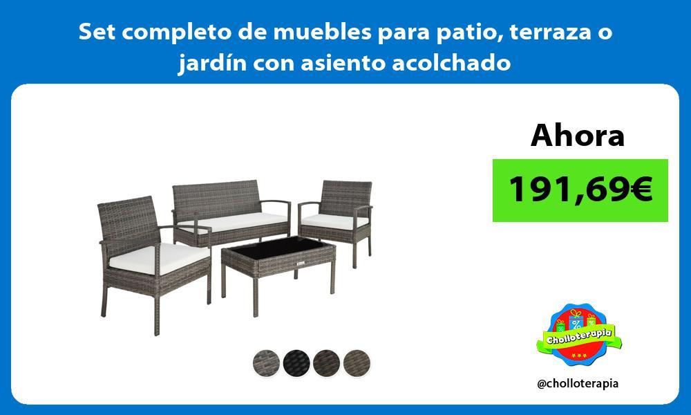 Set completo de muebles para patio terraza o jardín con asiento acolchado