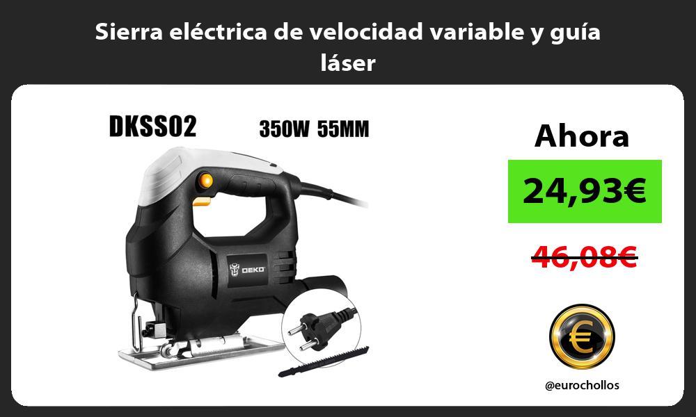 Sierra eléctrica de velocidad variable y guía láser