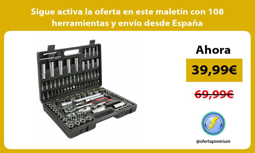 Sigue activa la oferta en este maletín con 108 herramientas y envío desde España