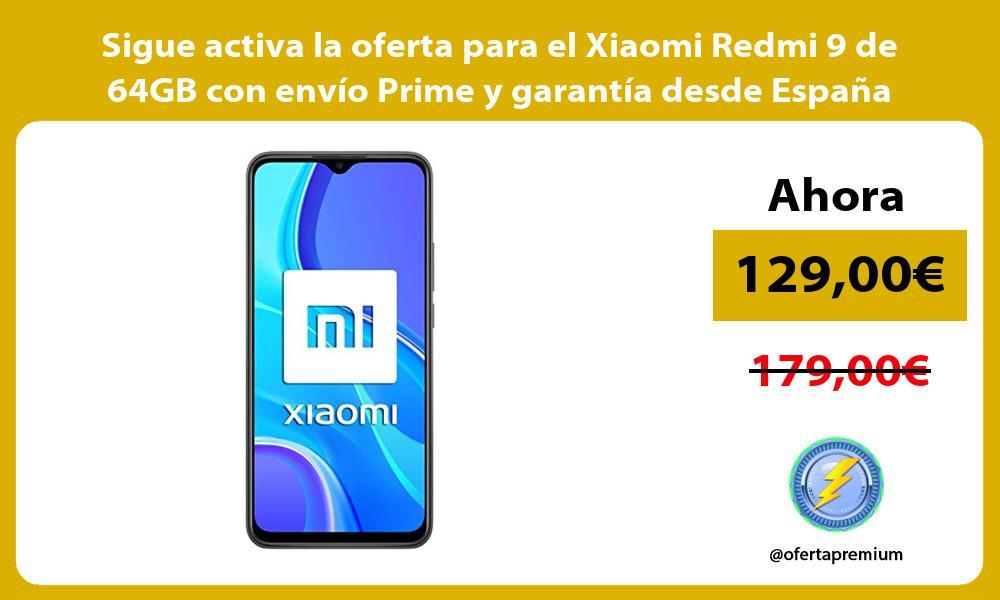 Sigue activa la oferta para el Xiaomi Redmi 9 de 64GB con envío Prime y garantía desde España