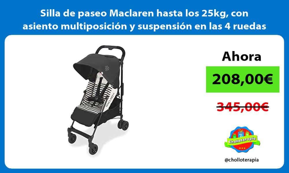Silla de paseo Maclaren hasta los 25kg con asiento multiposición y suspensión en las 4 ruedas