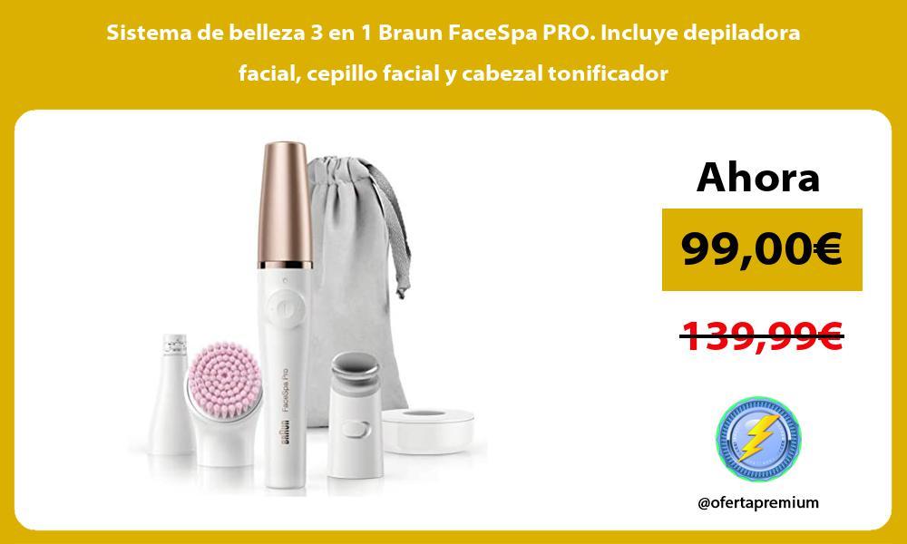 Sistema de belleza 3 en 1 Braun FaceSpa PRO Incluye depiladora facial cepillo facial y cabezal tonificador