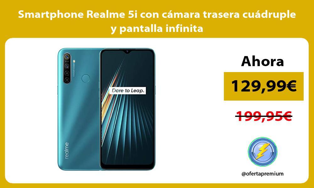 Smartphone Realme 5i con cámara trasera cuádruple y pantalla infinita