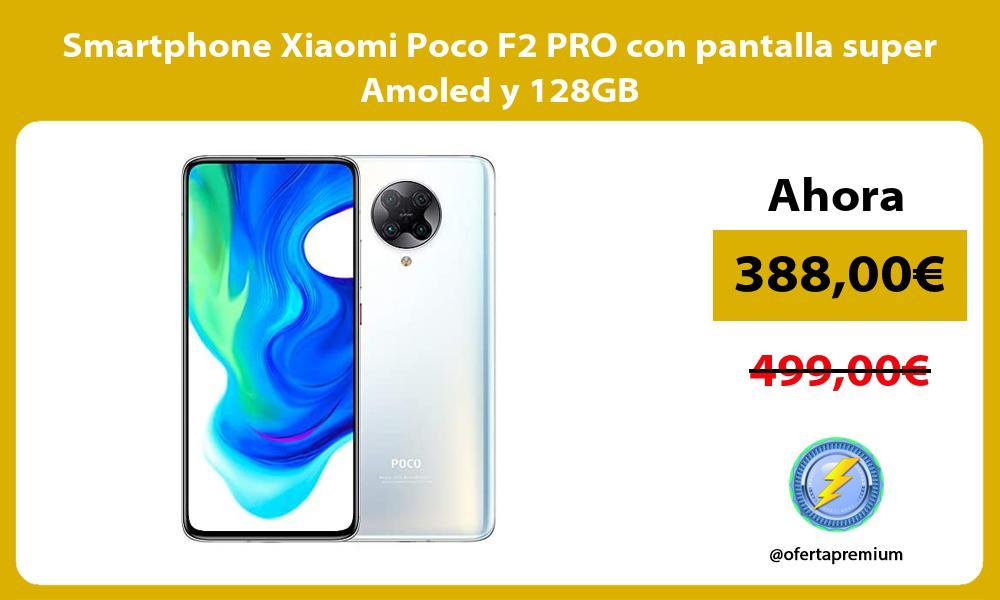 Smartphone Xiaomi Poco F2 PRO con pantalla super Amoled y 128GB