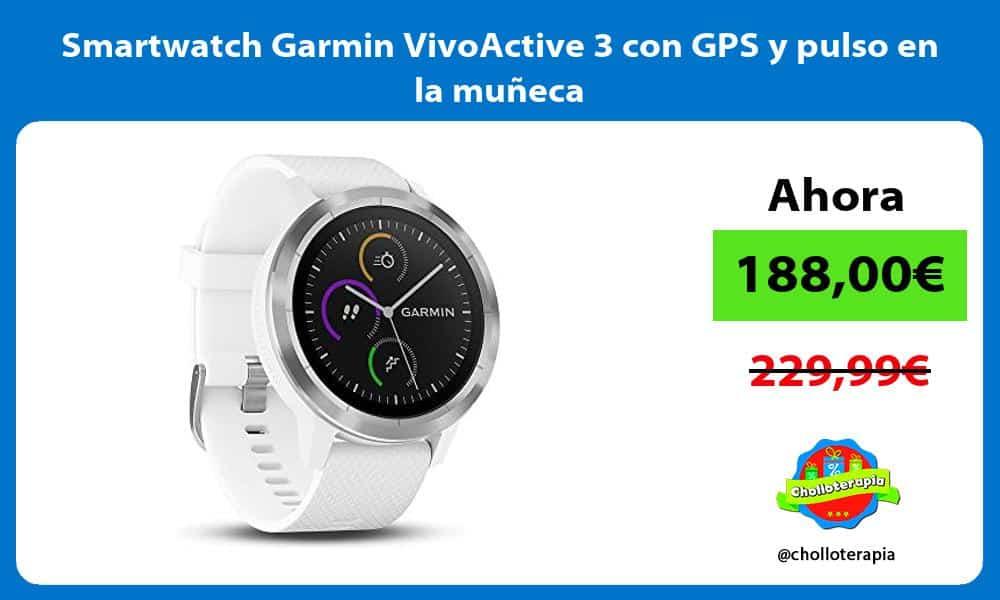 Smartwatch Garmin VivoActive 3 con GPS y pulso en la muñeca