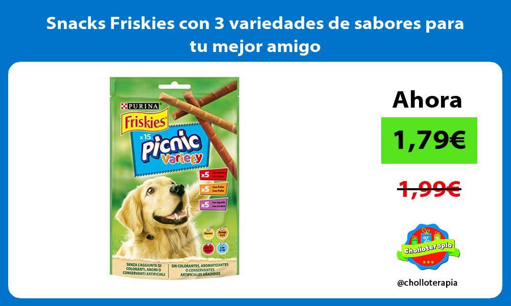 Snacks Friskies con 3 variedades de sabores para tu mejor amigo