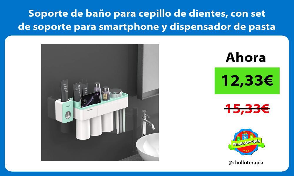 Soporte de baño para cepillo de dientes con set de soporte para smartphone y dispensador de pasta