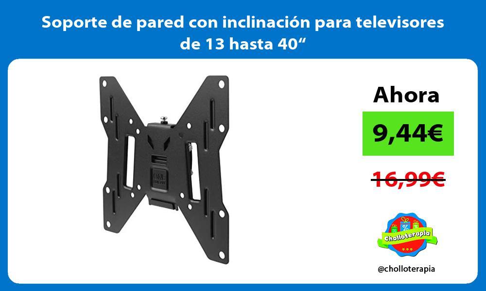 """Soporte de pared con inclinación para televisores de 13 hasta 40"""""""